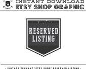 INSTANT DOWNLOAD - Vintage Pennant RESERVED Listing Image for Etsy Seller's Shop Marketing