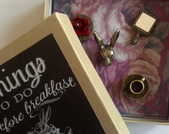 Alice in Wonderland pushpins, Through the Looking Glass, Things to do before breakfast pushpins