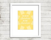 You Are My Sunshine Instant Download Print