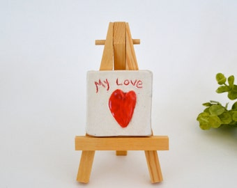 My Love  -  2 x 2 Ceramic Tile With Easel
