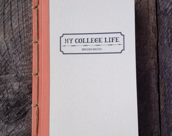 "Made to Order Personalized ""My College Life"" Journal- Choose Your Own Binding"
