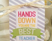 Teacher Gift - Printable Unique Gifts for Teachers - Hands Down Your The Best Teacher Around - Instant Download