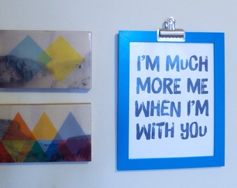 I'M Much More Me When I'm With You Illustration.  Admiration & Love Print.