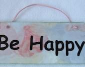 Plaque: Be Happy