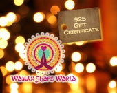 Gift Certificate: 25 Dollars from WomanShopsWorld / Worldly, Tribal Craft, Jewelry Making Supplies / For the Crafty Person on your List