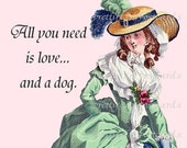 SUMMER SALE All You Need Is Love... And A Dog Marie Antoinette Pretty Girl Postcards  Funny 18th Century Fashion Illustration Cards