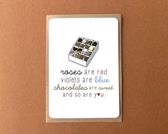 Greeting card - roses are red, violets are blue, chocolates are sweet and so are you