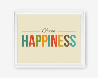 Choose Happiness - Inspirational Typography Art Print - Different Size, Nursery Art, Children Room Decor