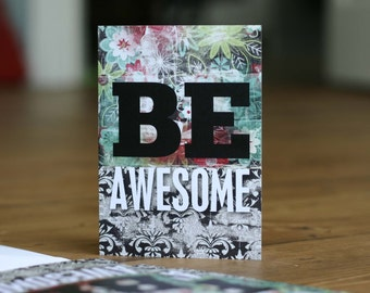 Inspirational Be Awesome Greeting Card -Motivational Typography Floral Graduation Card Friendship Card Encouragement