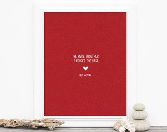We Were Together - Typography - Love Inspiration - Walt Whitman Poetry Quote Red White Wall Art Heart
