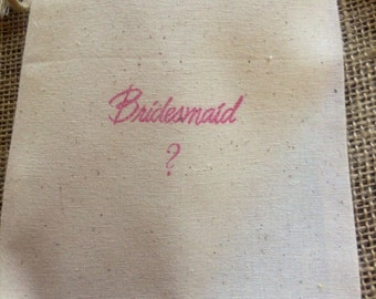 Will you be my Bridesmaid ? Gift 1 Pink ink 5x6 Muslin Bags Bachelorette Party Bridal Jewelry Make up Purple Blue Green