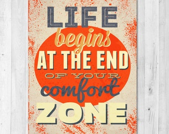 Life Begins at the End of Your Comfort Zone Inspirational Print