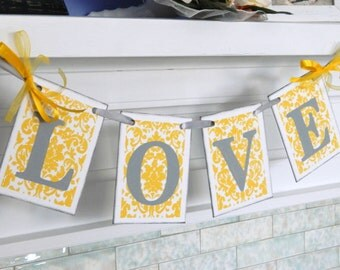 Damask Gray and Yellow LOVE Wedding Garland Bridal Shower Decorations Photo Prop Reception Decor You Pick the Colors