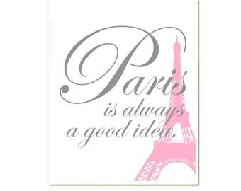 Paris is Always a Good Idea, Paris Print, Paris Poster, Eiffel Tower, Europe Travel Quote, Customized Color, Pink Grey, SALE buy 2 get 3