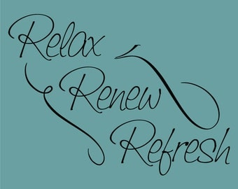 Relax Renew Refresh Decor vinyl wall decal quote sticker Inspiration
