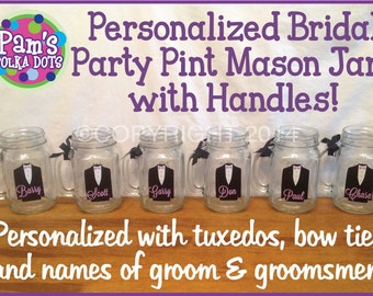 6 Personalized Groom & Groomsmen HANDLED MASON JAR with tuxedo bow tie name for Bachelor Party Gifts Wedding Party Favor