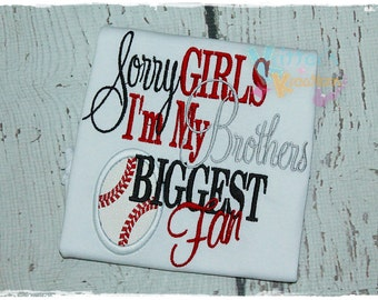 Sorry Girls I'm My Brother's Biggest Fan - Baseball - Embroidered Applique Shirt