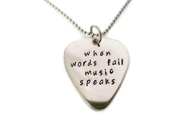 """SALE: Hand stamped """"when words fail music speaks"""" inspirational necklace, quote necklace for men or women, guitar pick necklace"""