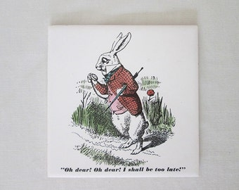 """White Rabbit from Alice in Wonderland Ceramic Tile - Vintage Tile - """"Oh Dear I Shall Be Too Late"""""""