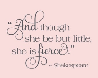 And Though She Be But Little She is Fierce Shakespeare Wall Decal Quote for Baby Girl Nursery   SALE Item   DARK GREY Only
