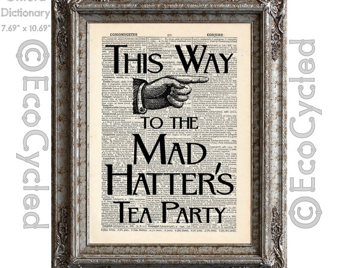 Mad Hatter's Tea Party Sign Vintage Upcycled Dictionary Art Print Book Print Recycled Alice in Wonderland book lover art upcycled book page