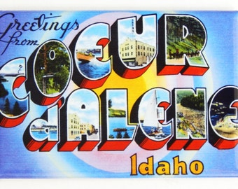 Greetings from Coeur d'Alene Fridge Magnet