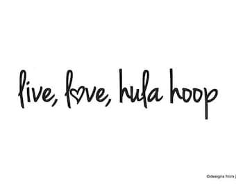 Live, Love, Hula Hoop- Car Decal