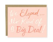 Elopement Announcement - We Eloped It's Kind Of A Big Deal - Funny Elopement Card, We Eloped, We're Married Card Elopement Invite Invitation
