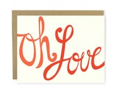 Oh Love Card - Love Card, Anniversary Card, Notecard, Any Occasion Card, Vintage Style, Hand Lettered Card