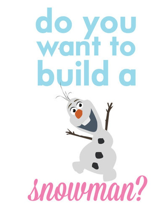Frozen olaf do you want to build a snowman for What do u need to build a house