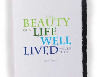 beauty life well lived... [ good thoughts cards/sympathy]