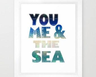 YOU, ME, & the SEA  Art Print by SchatziBrown