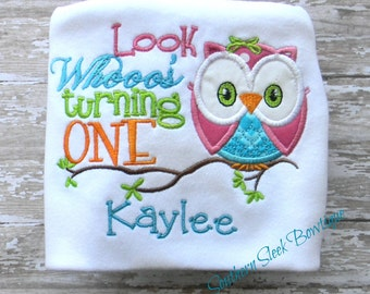 Owl Birthday Shirt Look Whoos Turning One with Monogrammed Name in Hot Pink, Turquoise Blue, Lime Green, Orange