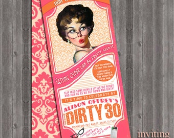 Vintage Pin Up Dirty Nerdy 30 birthday party  flirty Invitation invite diy print file PRINTED OPTIONAL dirty 30