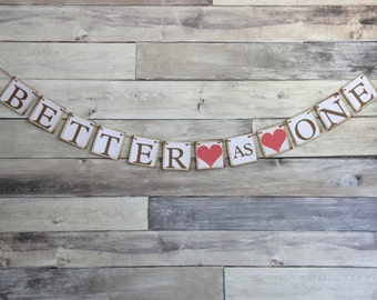 Engagement Party Banner Decoration - Better As One - Wedding Reception