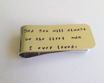 "Hand Stamped Money Clip / ""Dad you will always be the first man I ever loved."" / Father of the Bride Wedding Gift / Gift for Dad"