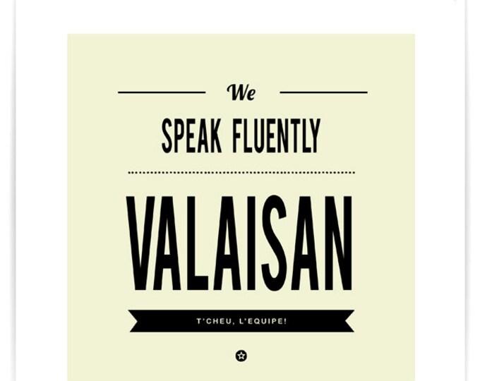 Poster We Speak Fluently Valaisan
