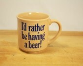 Funny Mug, I'd rather be having a beer!