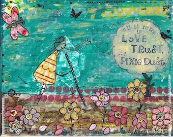 Love, Trust, and Pixie Dust art print