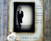 Today a Groom, Tomorrow a Husband, Forever your Son. 5x7 photo flowers Father Mother of the Groom GIft Wedding 4x6 Picture Frame Keepsake