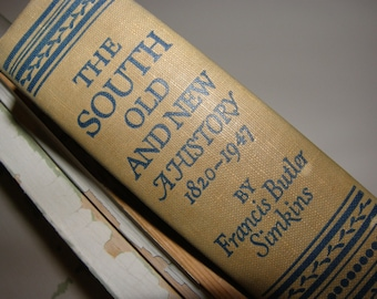 1947 The South Old and New, A History 1820 to 1947, Author Simkins, First Edition