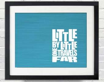 Little By Little One Travels Far Quote - with Wood Grain Background, Print or Canvas