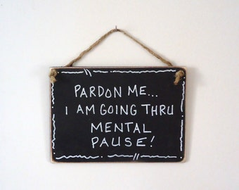 Funny sign, Humorous, small sign, office decor, chalkboard sign, wall decor, gift for woman
