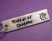 Game of Thrones Inspired - Mother of Dragons - A Hand Stamped Keychain in Aluminum or Copper