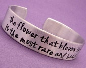 Mulan Insired - The flower that blooms in adversity is the most rare and beautiful of all - A Hand Stamped Aluminum Bracelet