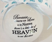 Because someone we love is in heaven..... Infant loss