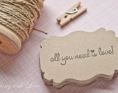 All you need is love-Set of 40 1/2 x 2 Kraft cut outs-Gift Tags-Thank You Tags-Wedding Favors-Paper Goods
