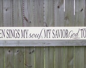 Then sings my soul, my savior God to thee, Bible Verse Sign- Then sings my soul, my savior God to thee - Spritual Motivation - Bible Verse