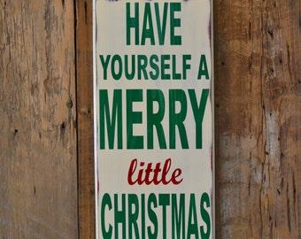 Christmas, Christmas Sign, Have yourself a merry little Christmas, Custom Wood Sign, Home Decor