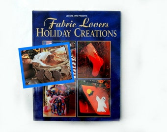 Fabric Lovers Holiday Creations by Leisure Arts for Quilters and Crafters